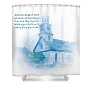 We Are The Church Shower Curtain