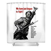 We Have Just Begun To Fight -- Ww2 Shower Curtain
