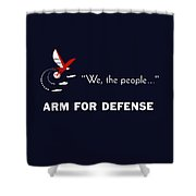 We The People Arm For Defense Shower Curtain