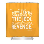We Will Have Revenge Shower Curtain