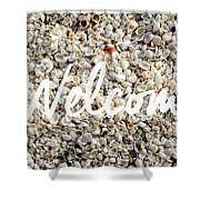 Welcome Seashell Background Shower Curtain