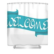 Welcome Sign Shower Curtain