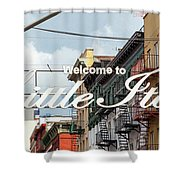 Welcome To Little Italy Sign In Lower Manhattan. Shower Curtain