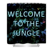 Welcome To The Jungle - Neon Typography Shower Curtain