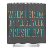 When I Grow Up Series Shower Curtain