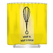 Whip It Good Shower Curtain