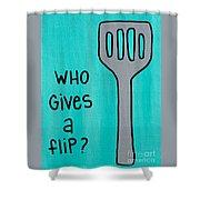 Who Gives A Flip Aqua Shower Curtain