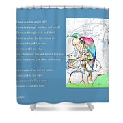 Who Will Love Us Shower Curtain