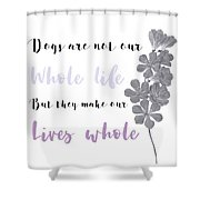 Whole Life Shower Curtain