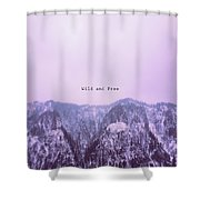Wild And Free2 Shower Curtain
