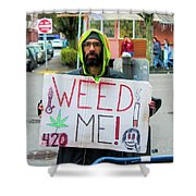 Will Work 4 Weed Shower Curtain