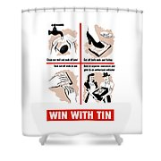 Win With Tin -- Ww2  Shower Curtain