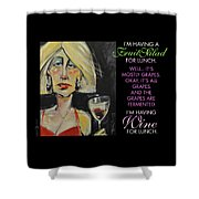 Wine For Lunch Poster Shower Curtain