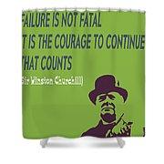 Winston Churchill Motivation Quote Shower Curtain