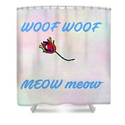 Woof Woof Meow Meow Shower Curtain