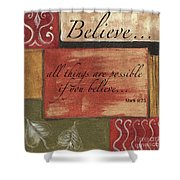 Words To Live By Believe Shower Curtain