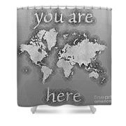 World Map Zona You Are Here In Black And White Shower Curtain