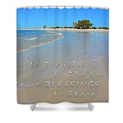Write Troubles In The Sand Carve Blessings In Stone Shower Curtain