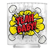 Yeah Baby Pop Art Comics Explosion Shower Curtain by Gal Amar