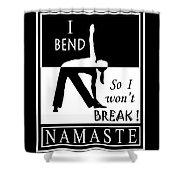 Yoga - Bend So You Won't Break Shower Curtain