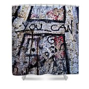 You Can - Berlin Wall  Shower Curtain