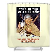 You Dish It Up We'll Dish It Out  Shower Curtain