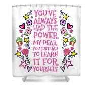 You Have Always Had The Power Shower Curtain