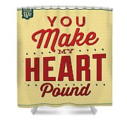 You Make My Heart Pound Shower Curtain