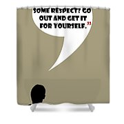 You Want Some Respect - Mad Men Poster Don Draper Quote Shower Curtain
