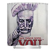 Your Cooker Needs You Shower Curtain