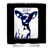 Your New Best Friend Adopt Shower Curtain