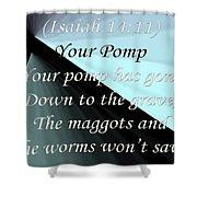Your Pomp Shower Curtain