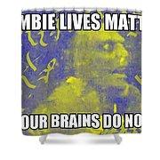 Zombie Lives Matter Shower Curtain