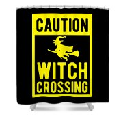 Halloween Shirt Caution Witch Crossing Gift Tee Shower Curtain
