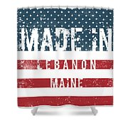 Made In Lebanon, Maine Shower Curtain