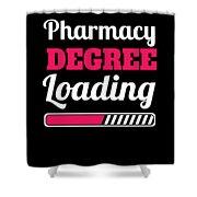 Pharmacy Degree Loading Student Pharmacist Apparel Shower Curtain