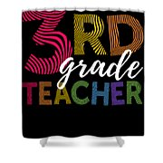3rd Grade Teacher Light Shower Curtain