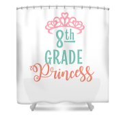 8th Grade Princess Adorable For Daughter Pink Tiara Princess Shower Curtain