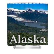 Alaska - Mendenhall Glacier And Auke Lake Shower Curtain