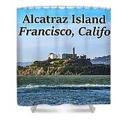Alcatraz Island, San Francisco, California Shower Curtain
