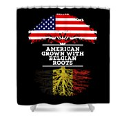 American Grown With Belgian Roots Shower Curtain