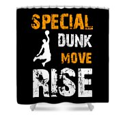 Basketball Sports Player Special Dunk Move Rise Gift Idea Shower Curtain