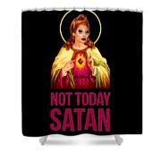 Bianca Del Rio Not Today Satan Shower Curtain