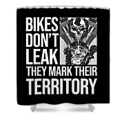 Bikes Dont Leak Oil They Mark Territory Skull Shower Curtain