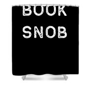 Book Shirt Snob Light Reading Authors Librarian Writer Gift Shower Curtain
