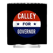 Calley For Governor 2018 Shower Curtain