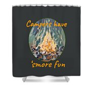 Campers Have Smore Fun Shower Curtain