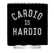 Cardio Is Hardio Shower Curtain
