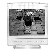 Chairs And Shadows Bw Poster Shower Curtain