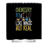 Chemistry Its Like Magic But Real Funny Shower Curtain